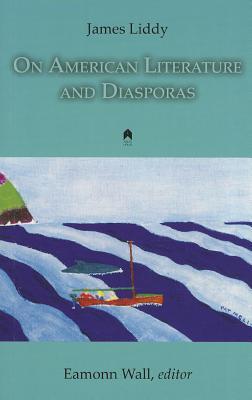 On American Literature and Diasporas James Liddy