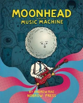 Moonhead and the Music Machine Andrew Rae
