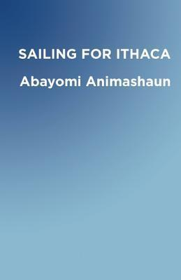 Sailing for Ithaca  by  Abayomi Animashaun