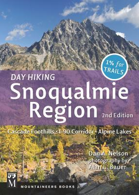Day Hiking: Snoqualmie Region 2nd Edition: Cascade Foothills, I-90 Corridor, Alpine Lakes  by  Dan A. Nelson