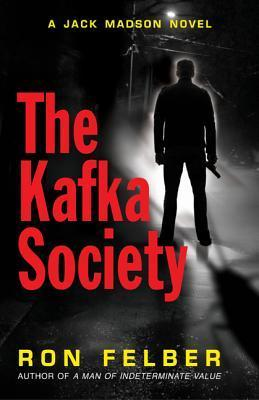 The Kafka Society Ron Felber