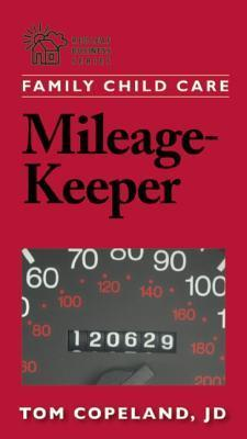 Family Child Care Mileage-Keeper  by  Tom Copeland, JD