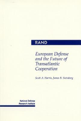 European Defense and the Future of Transatlantic Cooperation  by  S. A. Harris