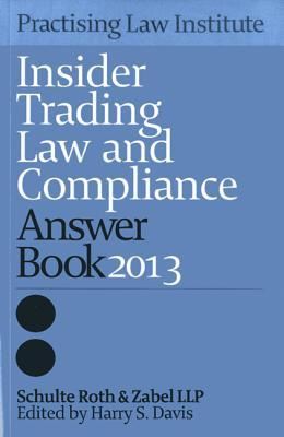 Insider Trading Answer Book 2013  by  Schulte Roth & Zabel