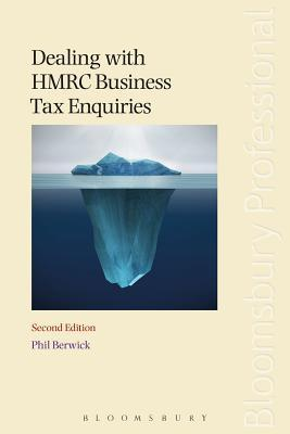 Dealing with Hmrc Business Tax Enquiries: Second Edition  by  Phil Berwick