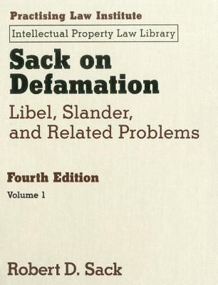 Sack on Defamation, 4th Ed: Libel, Slander and Related Problems  by  Robert D. Sack
