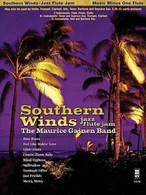 Southern Winds: Jazz Flute Jam [With CD]  by  Maurice Gainen