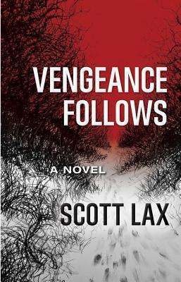 Vengeance Follows  by  Scott Lax