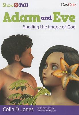Adam & Eve: Spoiling the Image of God Colin D. Jones
