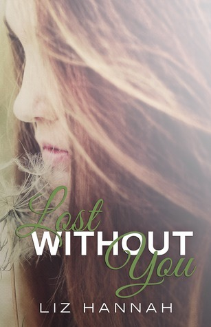 Lost Without You (Haven, #1)  by  Liz  Hannah