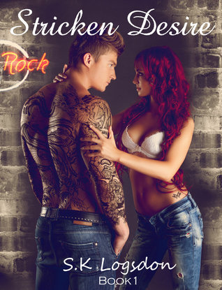 Stricken Desire (Stricken Rock, #1)  by  S.K. Logsdon