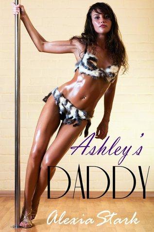 Ashleys Daddy  by  Alexia Stark
