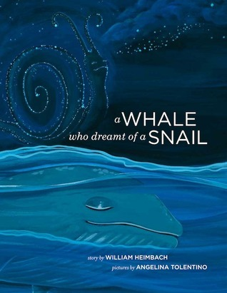 A Whale Who Dreamt of a Snail William Heimbach