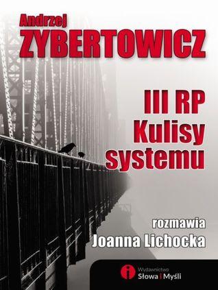 III RP. Kulisy systemu  by  Andrzej Zybertowicz