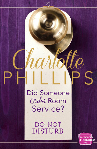Did Someone Order Room Service? (Do Not Disturb, #2) Charlotte  Phillips