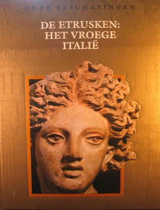 De Etrusken: Het vroege Italië (Oude Beschavingen, #9) Jan van Gestel