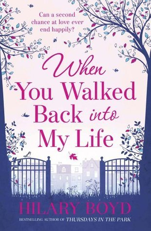 When You Walked Back Into My Life Hilary Boyd