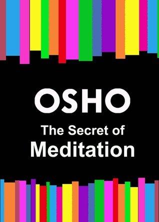 The Secret of Meditation  by  Osho