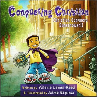 Conquering Christian: Christian Conquers Superpower Valerie Lenon-Reed