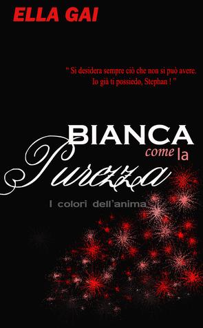Bianca come la purezza  by  Ella Gai