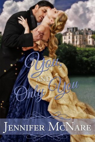You, And Only You (Reformed Rake, #2)  by  Jennifer McNare