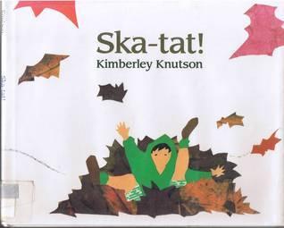 Ska Tat!  by  Kimberley Knutson
