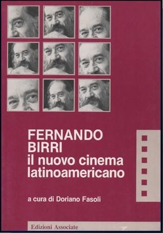 Fernando Birri. Il nuovo cinema latinoamericano  by  Doriano Fasoli