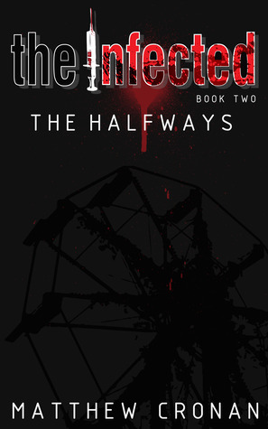 The Halfways (The Infected, #2)  by  Matthew Cronan