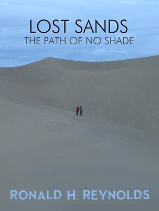 Lost Sands: The Path of No Shade (The Agate Path, #2)  by  Ronald H. Reynolds