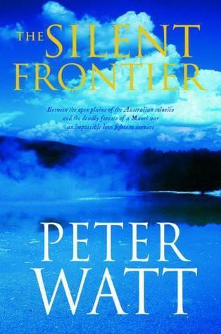 The Silent Frontier  by  Peter Watt