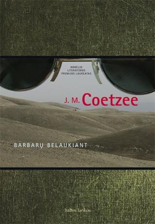 Barbarų belaukiant J.M. Coetzee