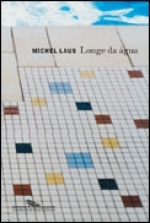 Longe da Água  by  Michel Laub