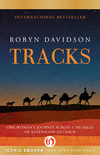 Tracks: One Womans Journey Across 1,700 Miles of Australian Outback Robyn Davidson