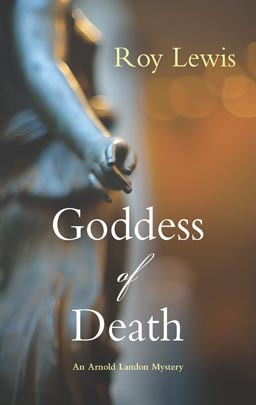 Goddess of Death (Arnold Landon, #22) Roy Lewis