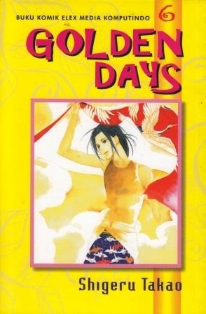 Golden Days Vol. 6  by  Shigeru Takao
