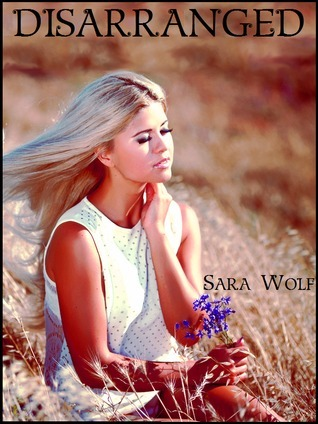 Disarranged (Arranged, #2) Sara Wolf