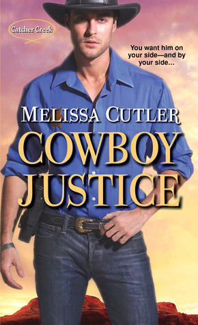 Cowboy Justice (Catcher Creek, #2) Melissa Cutler