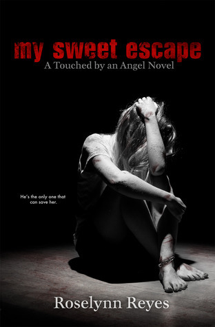 My Sweet Escape (Touched  by  an Angel, #1) by Paulina Anemone
