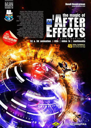 The Magic of Adobe After Effects (Rev-3 2013)  by  Hendi Hendratman
