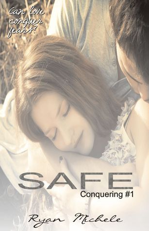Safe (Conquering, #1) Ryan Michele