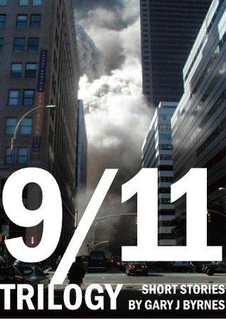 9/11 Trilogy  by  Gary J. Byrnes