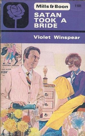 Satan Took a Bride  by  Violet Winspear