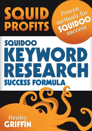 Squid Profits: Squidoo Keyword Research Success Formula  by  Henley Griffin