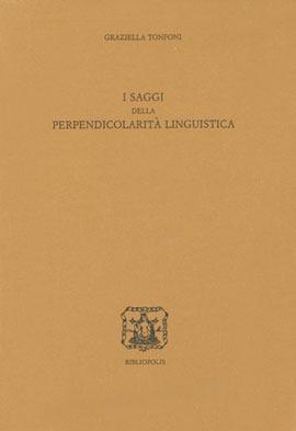 I saggi della perpendicolarità linguistica Graziella Tonfoni