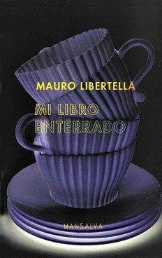 Mi libro enterrado  by  Mauro Libertella