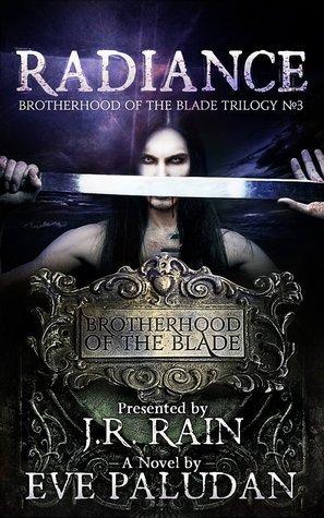 Radiance (Brotherhood of the Blade Trilogy #3) Eve Paludan