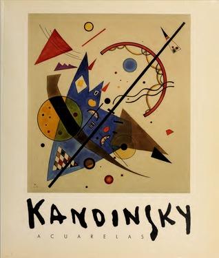 Kandinsky. Acuarelas. Colección del Museo Solomon R. Guggenheim y de la Fundación Hilla von Rebay Fred Licht
