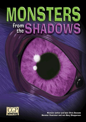 Monsters from the Shadows (CGP Monsters, #4) Chris Dennett