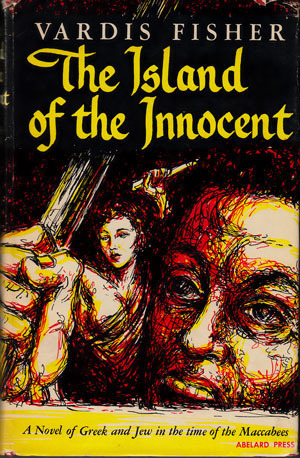 The Island of the Innocent (Testament of Man #7) Vardis Fisher