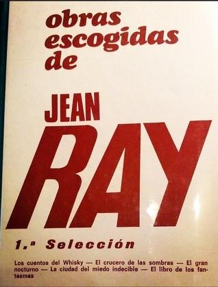 Obras escogidas de Jean Ray (1ª selección)  by  Jean Ray